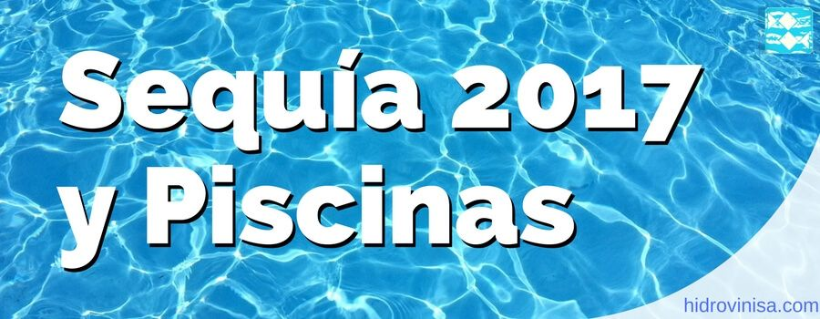 Sequía 2017 Y Piscinas